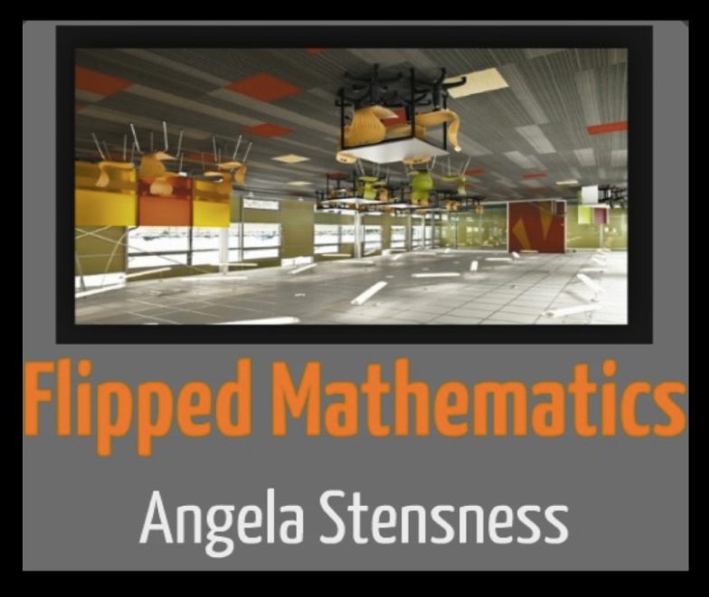 Flipped Mathematics: Angela Stensness