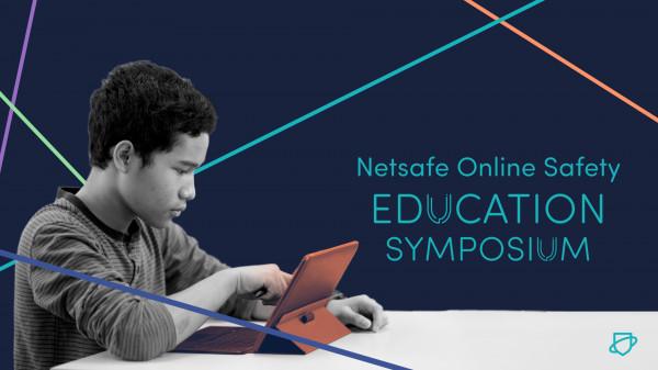 Netsafe Online Safety Education Symposium - 'Inspiring Positive Change' - Oct 2018